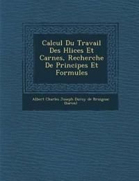 Calcul Du Travail Des H Lices Et Car Nes, Recherche de Principes Et Formules