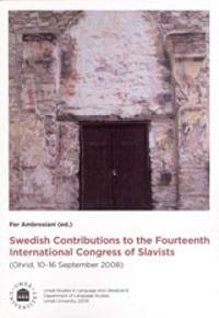 Swedish Contributions to the Fourteenth International Congress of Slavists