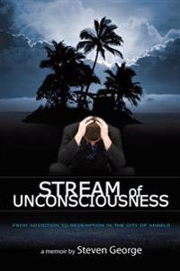Stream of Unconsciousness: From Addiction to Redemption in the City of Angels