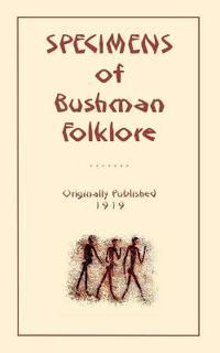 Specimens of Bushman Folk-lore