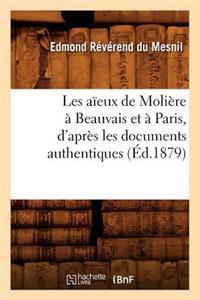 Les Aieux de Moliere a Beauvais Et a Paris, D'Apres Les Documents Authentiques (Ed.1879)