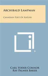 Archibald Lampman: Canadian Poet of Nature