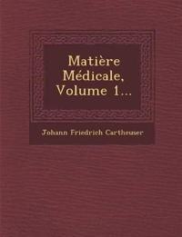 Matière Médicale, Volume 1...
