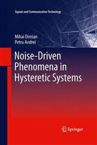 Noise-Driven Phenomena in Hysteretic Systems