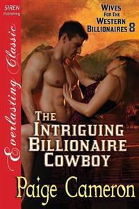The Intriguing Billionaire Cowboy