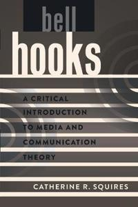 Bell hooks - a critical introduction to media and communication theory