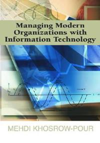 Managing Modern Organizations With Information Technology