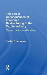 The Social Consequences of Economic Restructuring in the Textile Industry