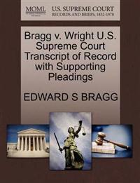Bragg V. Wright U.S. Supreme Court Transcript of Record with Supporting Pleadings