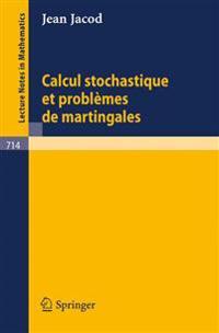 Calcul Stochastique Et Problèmes De Martingales/ Stochastic Calculus and Martingales Problems