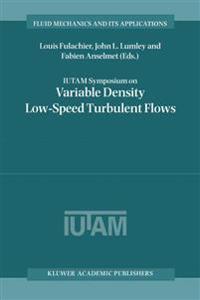 Iutam Symposium on Variable Density Low-Speed Turbulent Flows