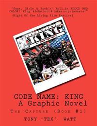 Code Name: King: The Capture (Book #1)