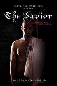 The Savior, the Sudarium Trilogy - Book Three: The Sudarium Trilogy - Book Three