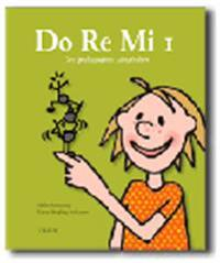 Do Re Mi 1 : den pedagogiska sångboken