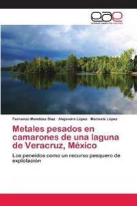 Metales Pesados En Camarones de Una Laguna de Veracruz, Mexico