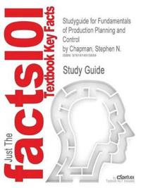 Outlines & Highlights for Fundamentals of Production Planning and Control by Stephen N. Chapman