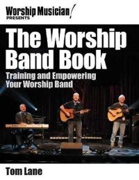 Worship Musician! Presents the Worship Band Book