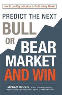 Predict the Next Bull or Bear Market and Win
