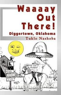 Waaaay Out There! Diggertown, Oklahoma