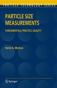 Particle Size Measurements: Fundamentals, Practice, Quality