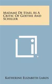 Madame de Stael as a Critic of Goethe and Schiller