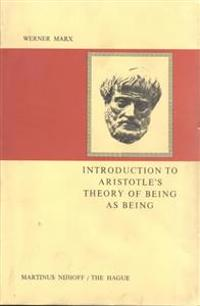 Introduction to Aristotle's Theory of Being As Being
