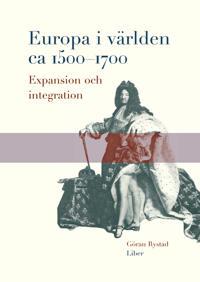 Europa i världen ca 1500-1700 - Expansion och integration