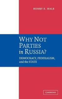 Why Not Parties in Russia?