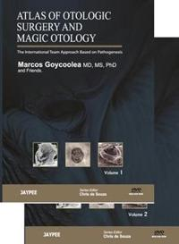 Atlas of Otologic Surgery and Magic Otology
