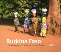 Burkina Faso : de hedervärdiga människornas land