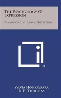 The Psychology of Expression: Dimensions in Human Perception