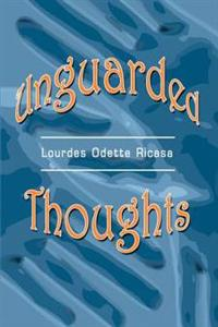Unguarded Thoughts