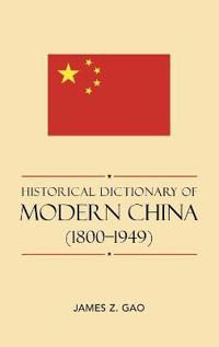Historical Dictionary of Modern China 1800-1949