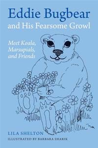 Eddie Bugbear and His Fearsome Growl: Meet Koala, Marsupials, and Friends