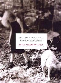 My Love Is a Dead Arctic Explorer