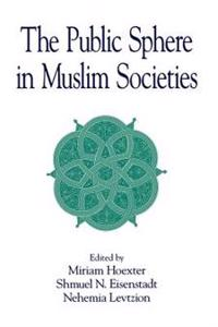 The Public Sphere in Muslim Societies