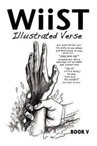 Wiist: Illustrated Verse, Book V: An Illustrated Book of Inspiration and Encouragement.