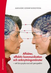 Affekter, affektiv kommunikation och anknytningsmönster : ett bio-psyko-socialt perspektiv