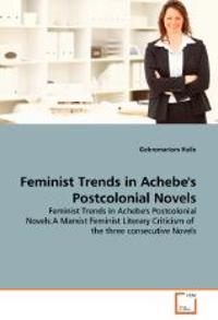 Feminist Trends in Achebe's Postcolonial Novels