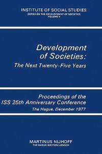 Development of Societies: The Next Twenty-Five Years