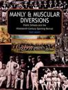Manly and Muscular Diversions