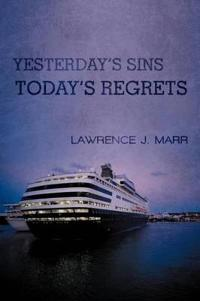 Yesterday's Sins Today's Regrets