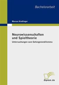 Neurowissenschaften Und Spieltheorie: Untersuchungen Zum Gefangenendilemma