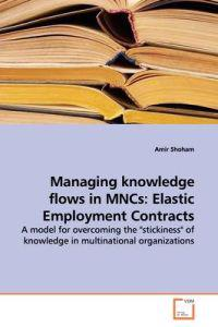 Managing Knowledge Flows in Mncs