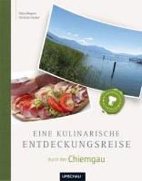 Wagner, P: kulinar. Entdeckungsreise/Chiemgau