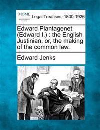 Edward Plantagenet (Edward I.)