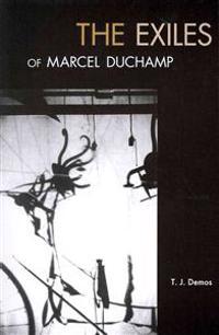 The Exiles of Marcel Duchamp