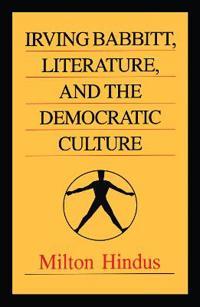 Irving Babbitt, Literature, and the Democratic Culture