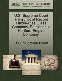 U.S. Supreme Court Transcript of Record Hazel-Atlas Glass Company, Petitioner, V. Hartford-Empire Company.