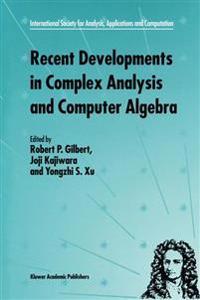 Recent Developments in Complex Analysis and Computer Algebra